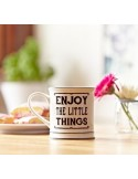 "Taza ""Enjoy the little things"""